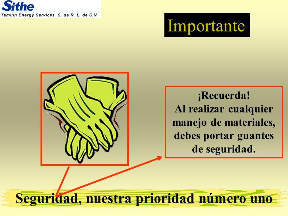 ¡Recuerda. Al realizar cualquier manejo de materiales, debes portar guantes de seguridad.
