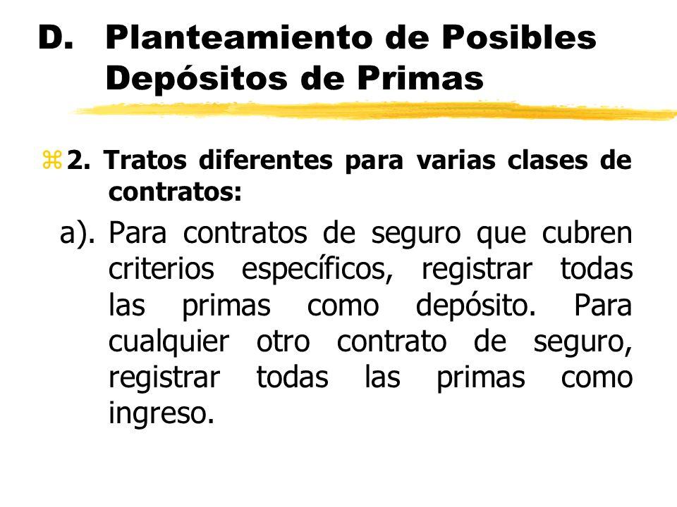 D. Planteamiento de Posibles Depósitos de Primas