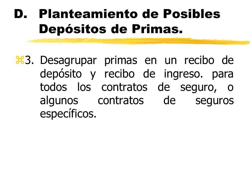 D. Planteamiento de Posibles Depósitos de Primas.
