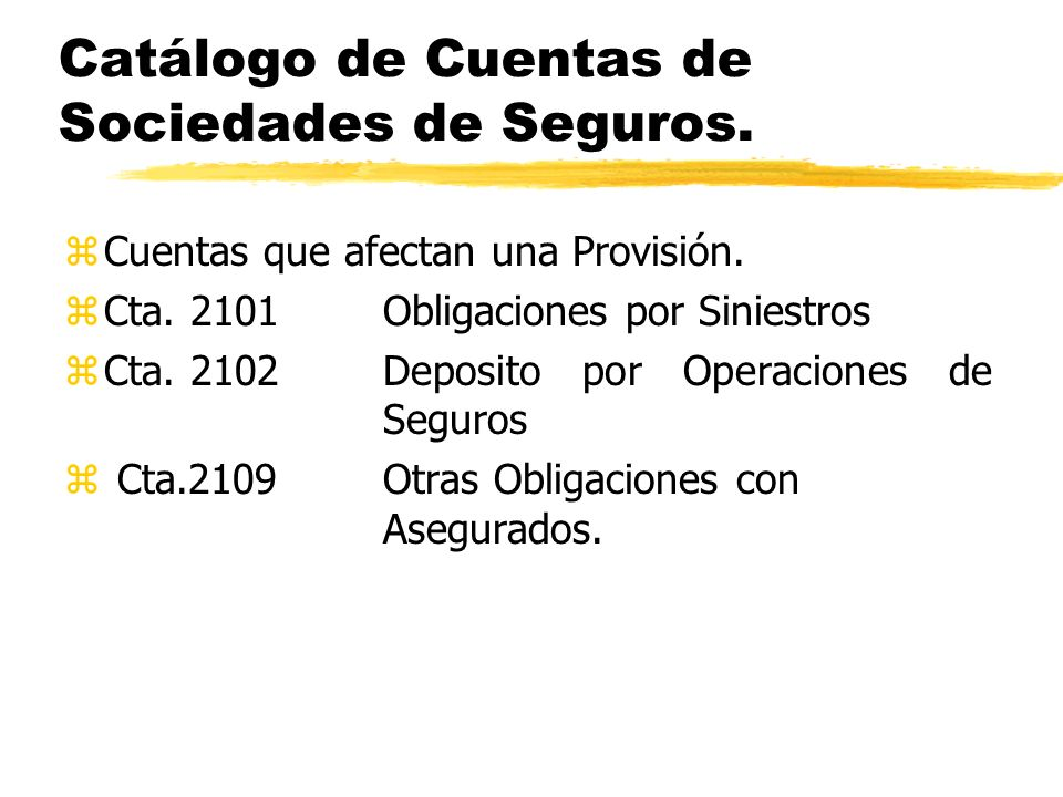 Catálogo de Cuentas de Sociedades de Seguros.