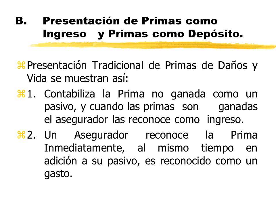 B. Presentación de Primas como Ingreso y Primas como Depósito.