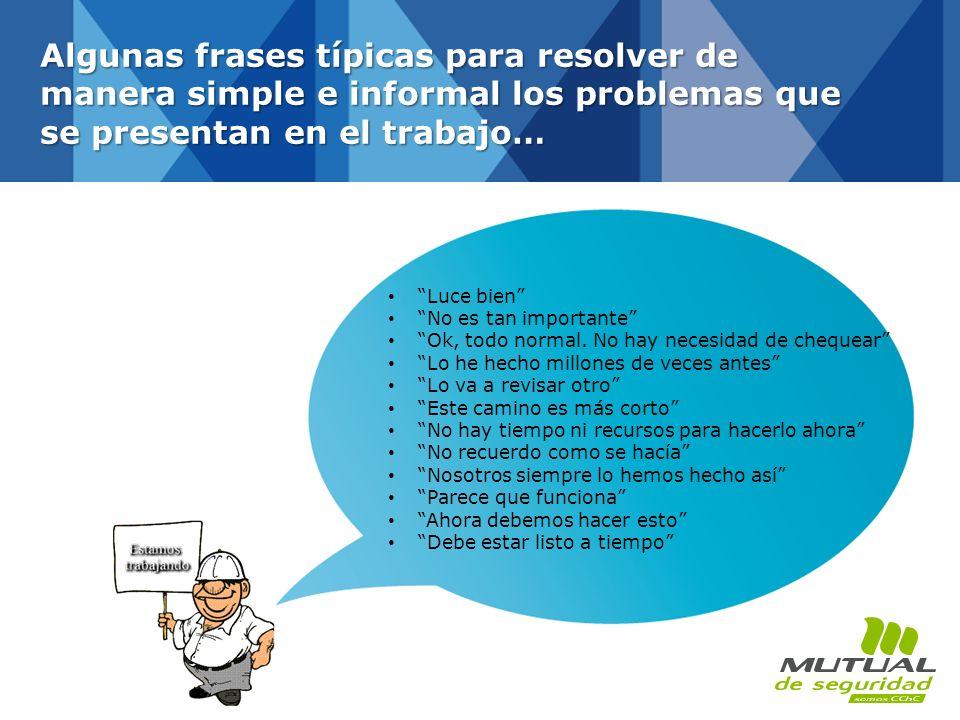 Algunas frases típicas para resolver de manera simple e informal los problemas que se presentan en el trabajo…