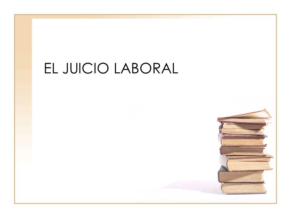 EL JUICIO LABORAL