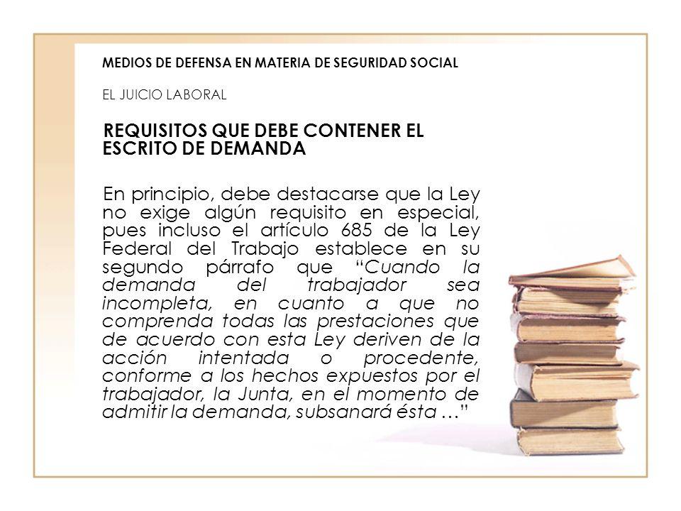 MEDIOS DE DEFENSA EN MATERIA DE SEGURIDAD SOCIAL EL JUICIO LABORAL
