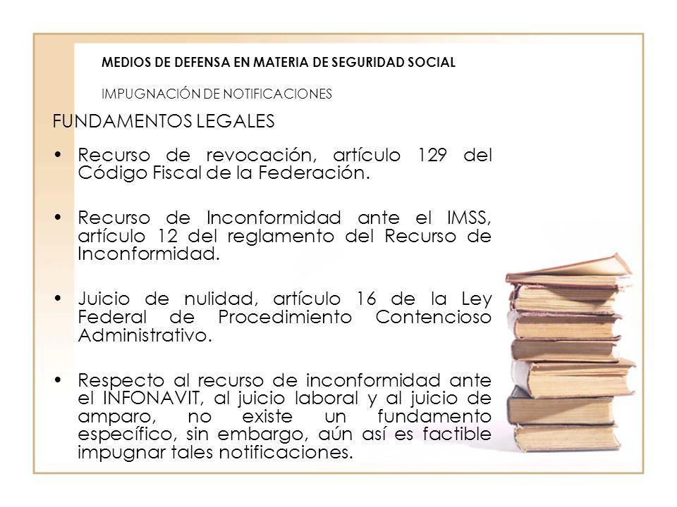 MEDIOS DE DEFENSA EN MATERIA DE SEGURIDAD SOCIAL IMPUGNACIÓN DE NOTIFICACIONES