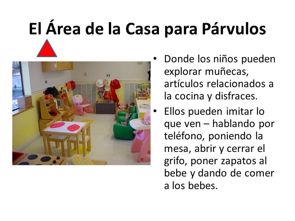 El Área de la Casa para Párvulos
