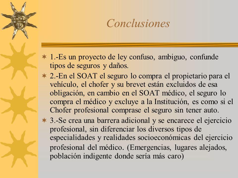 Conclusiones 1.-Es un proyecto de ley confuso, ambiguo, confunde tipos de seguros y daños.