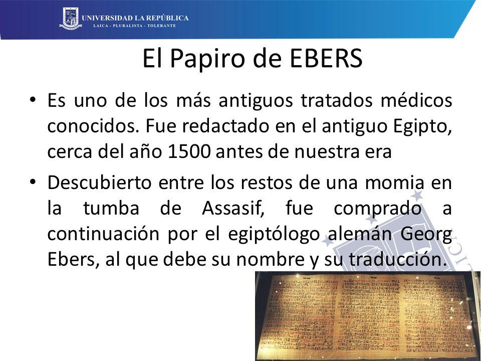 El Papiro de EBERS Es uno de los más antiguos tratados médicos conocidos. Fue redactado en el antiguo Egipto, cerca del año 1500 antes de nuestra era.