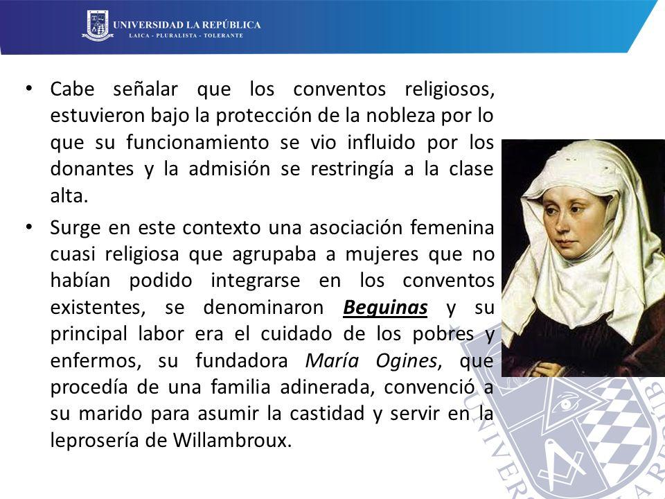 Cabe señalar que los conventos religiosos, estuvieron bajo la protección de la nobleza por lo que su funcionamiento se vio influido por los donantes y la admisión se restringía a la clase alta.
