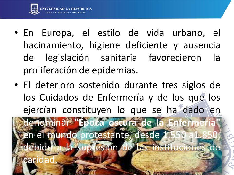En Europa, el estilo de vida urbano, el hacinamiento, higiene deficiente y ausencia de legislación sanitaria favorecieron la proliferación de epidemias.