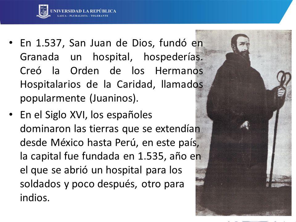 En 1. 537, San Juan de Dios, fundó en Granada un hospital, hospederías