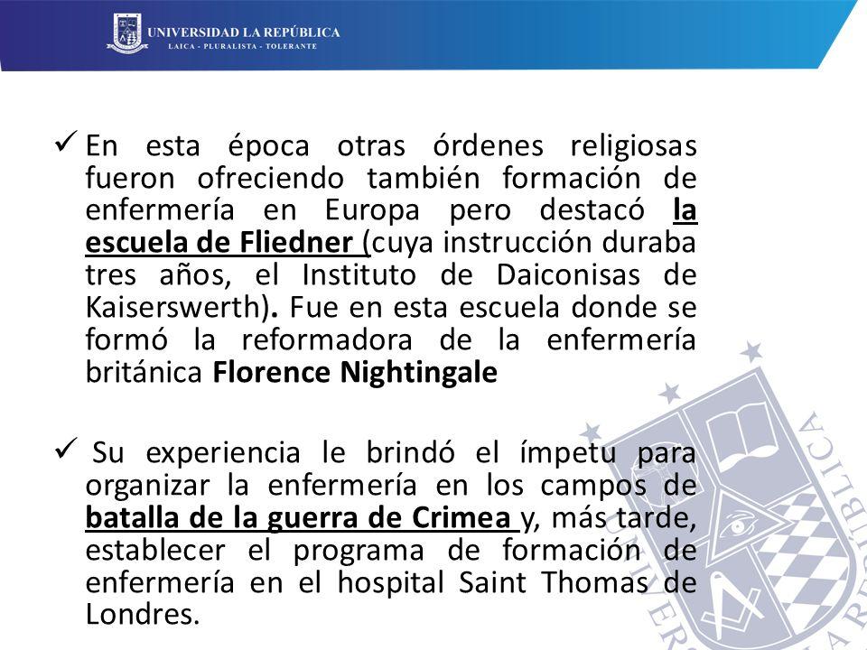 En esta época otras órdenes religiosas fueron ofreciendo también formación de enfermería en Europa pero destacó la escuela de Fliedner (cuya instrucción duraba tres años, el Instituto de Daiconisas de Kaiserswerth). Fue en esta escuela donde se formó la reformadora de la enfermería británica Florence Nightingale