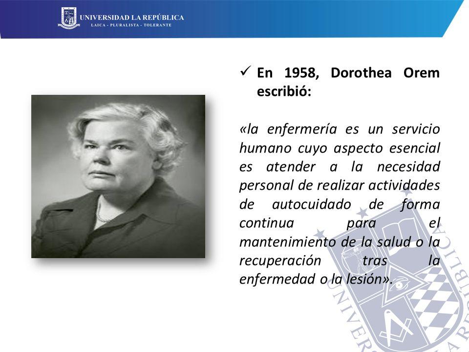 En 1958, Dorothea Orem escribió: