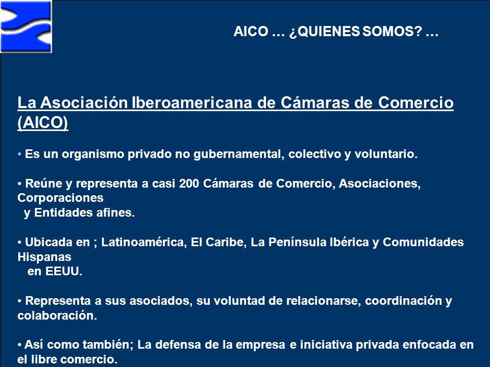 La Asociación Iberoamericana de Cámaras de Comercio (AICO)