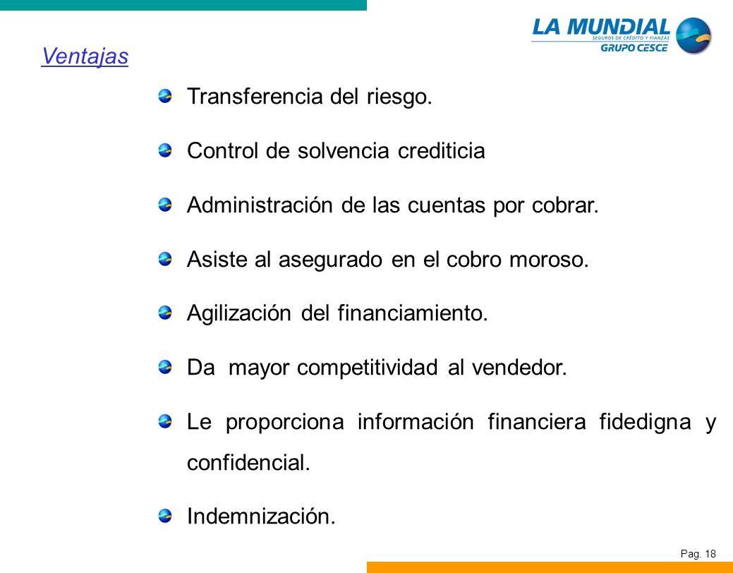 Ventajas Transferencia del riesgo. Control de solvencia crediticia. Administración de las cuentas por cobrar.
