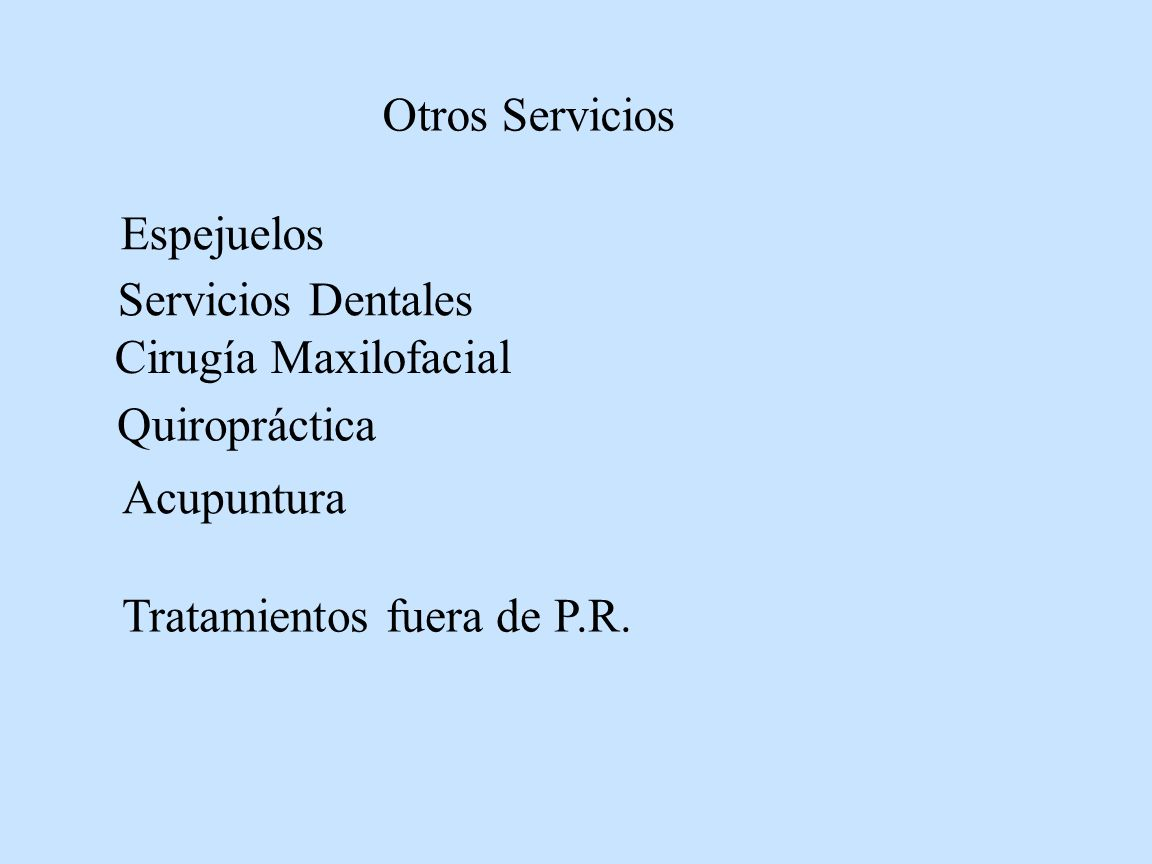 Otros ServiciosEspejuelos.Servicios Dentales. Cirugía Maxilofacial.