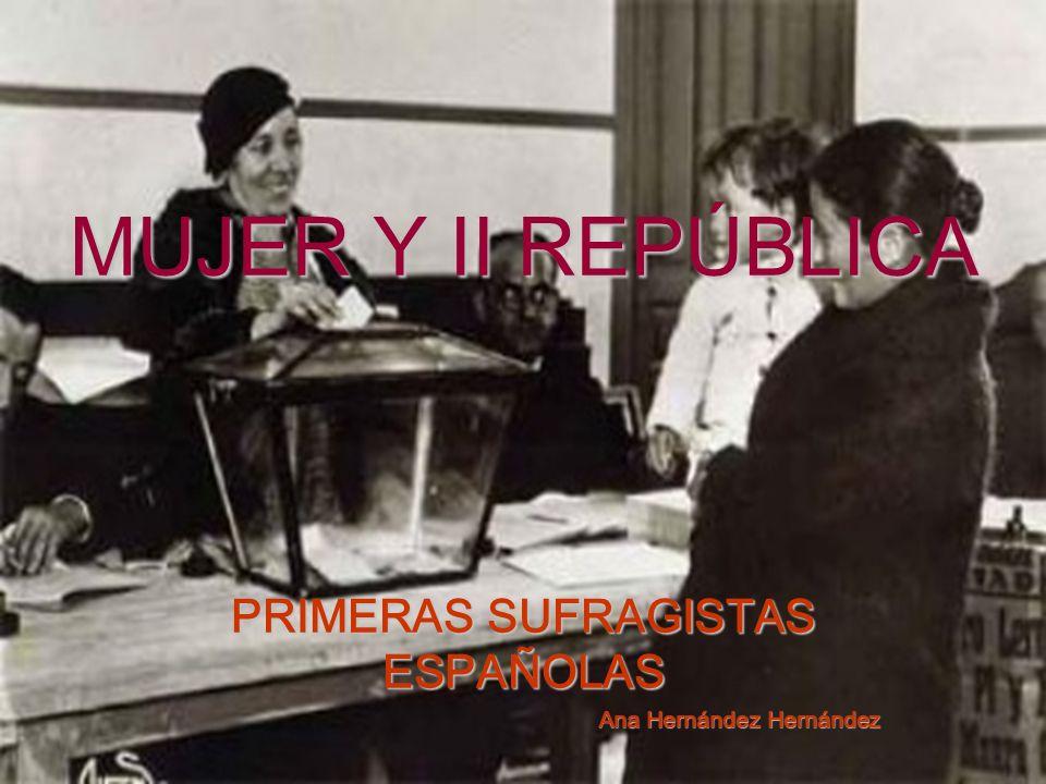 PRIMERAS SUFRAGISTAS ESPAÑOLAS Ana Hernández Hernández