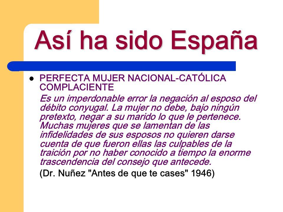 Así ha sido España PERFECTA MUJER NACIONAL-CATÓLICA COMPLACIENTE