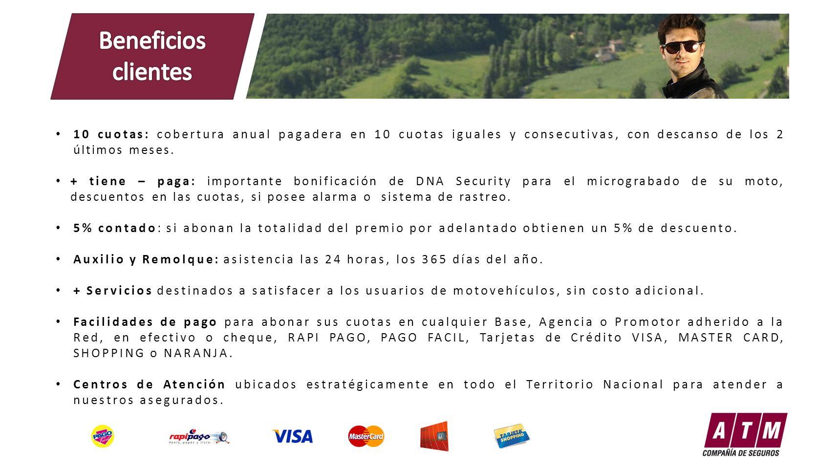 Beneficios clientes 10 cuotas: cobertura anual pagadera en 10 cuotas iguales y consecutivas, con descanso de los 2 últimos meses.