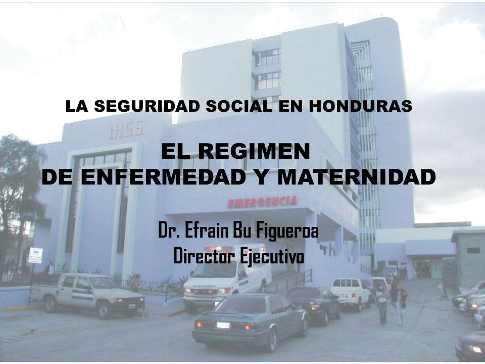 LA SEGURIDAD SOCIAL EN HONDURAS DE ENFERMEDAD Y MATERNIDAD