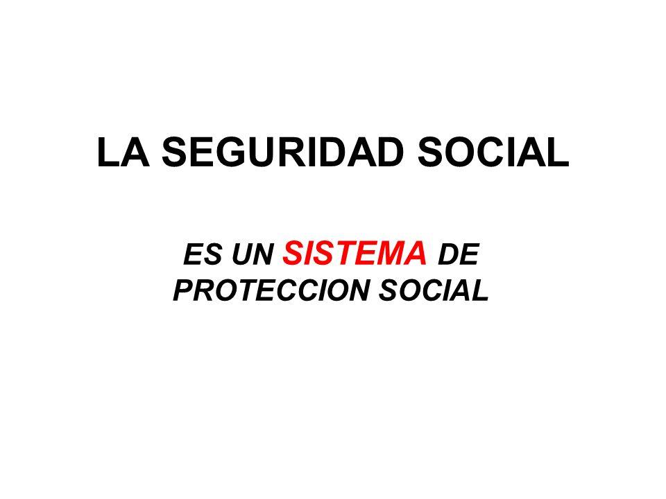 ES UN SISTEMA DE PROTECCION SOCIAL
