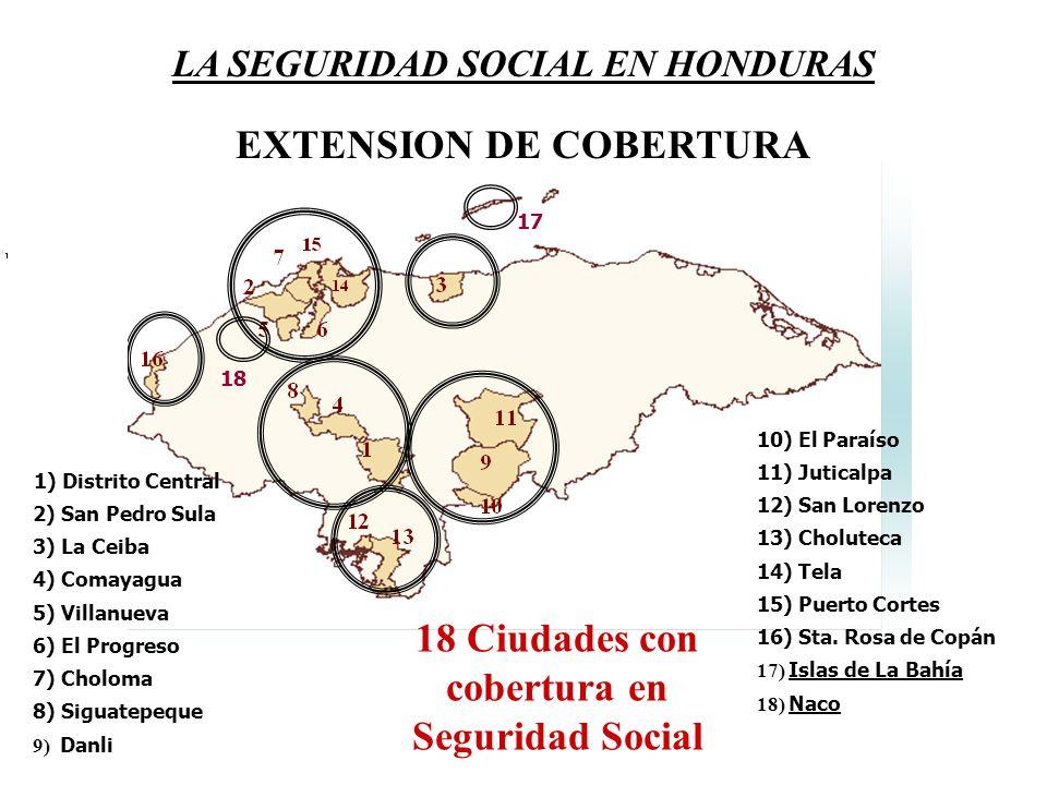 EXTENSION DE COBERTURA 18 Ciudades con cobertura en Seguridad Social