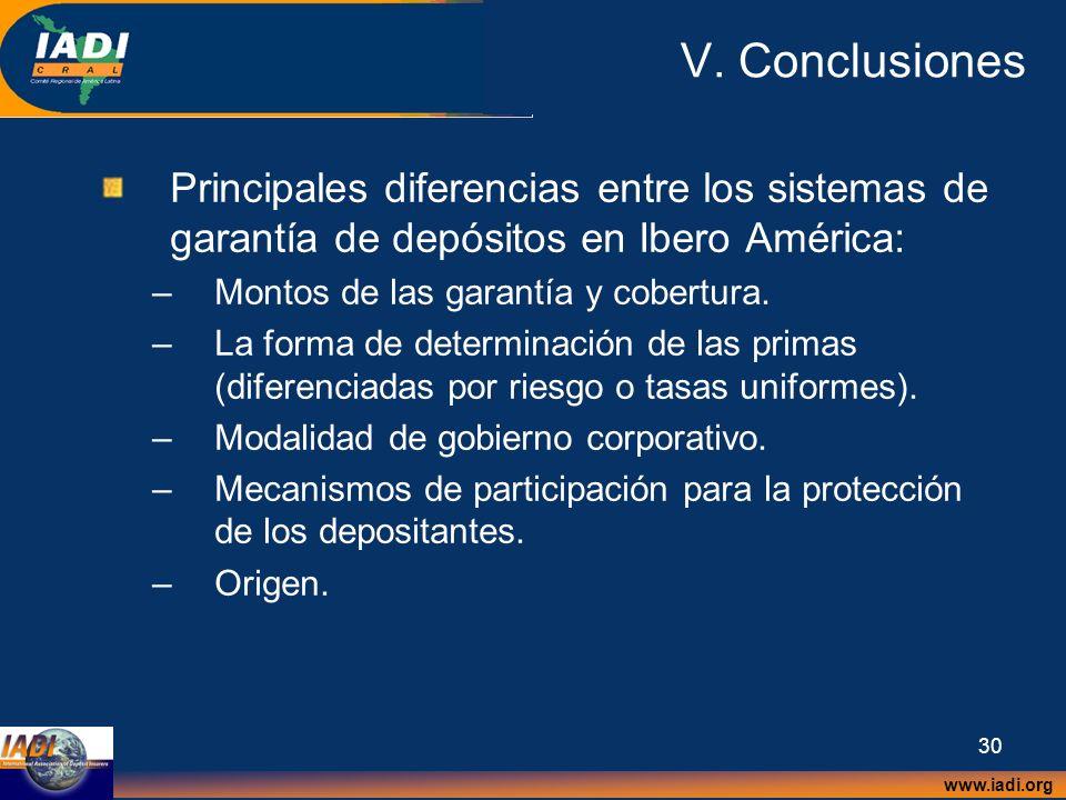 V. Conclusiones Principales diferencias entre los sistemas de garantía de depósitos en Ibero América: