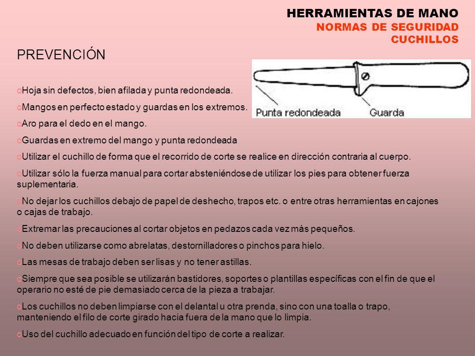 PREVENCIÓN HERRAMIENTAS DE MANO NORMAS DE SEGURIDAD CUCHILLOS