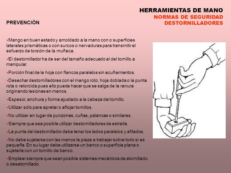 HERRAMIENTAS DE MANO NORMAS DE SEGURIDAD DESTORNILLADORES PREVENCIÓN