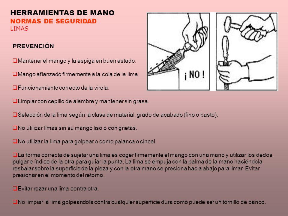 HERRAMIENTAS DE MANO NORMAS DE SEGURIDAD PREVENCIÓN LIMAS