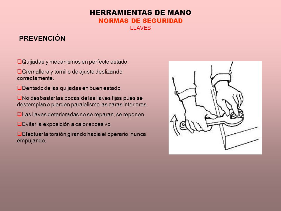 HERRAMIENTAS DE MANO PREVENCIÓN NORMAS DE SEGURIDAD LLAVES
