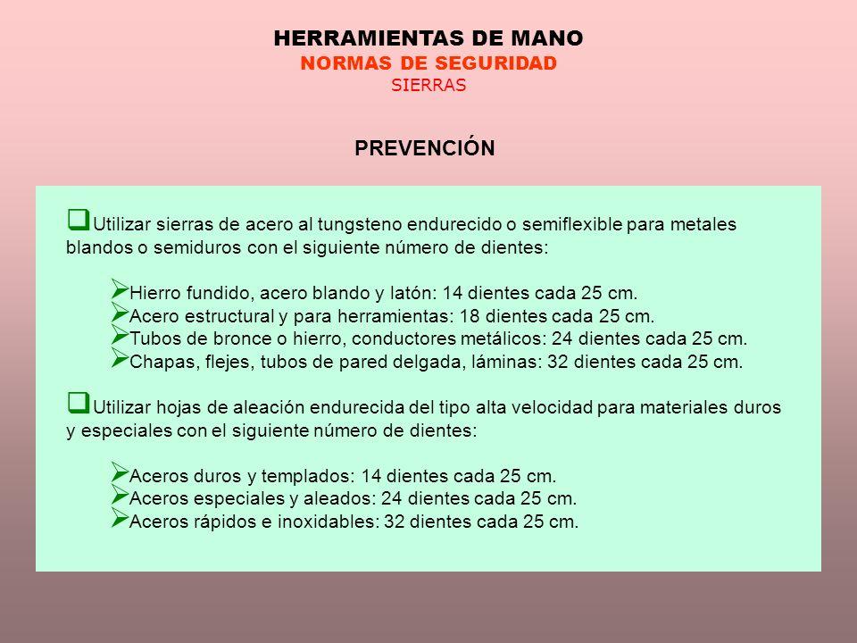 HERRAMIENTAS DE MANO PREVENCIÓN NORMAS DE SEGURIDAD