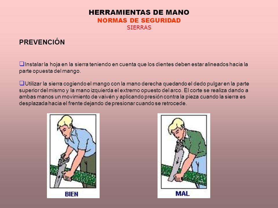 HERRAMIENTAS DE MANO PREVENCIÓN NORMAS DE SEGURIDAD SIERRAS