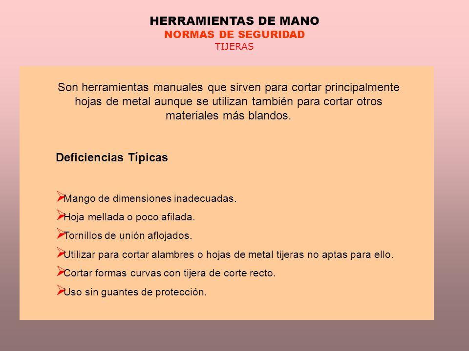 HERRAMIENTAS DE MANO NORMAS DE SEGURIDAD. TIJERAS.