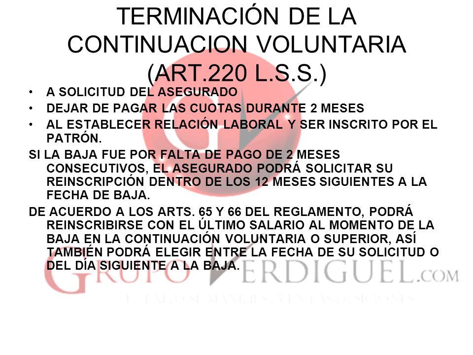 TERMINACIÓN DE LA CONTINUACION VOLUNTARIA (ART.220 L.S.S.)