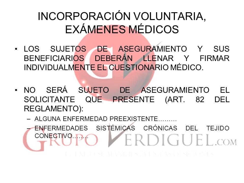 INCORPORACIÓN VOLUNTARIA, EXÁMENES MÉDICOS