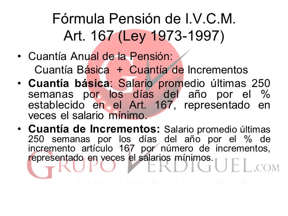 Fórmula Pensión de I.V.C.M. Art. 167 (Ley 1973-1997)
