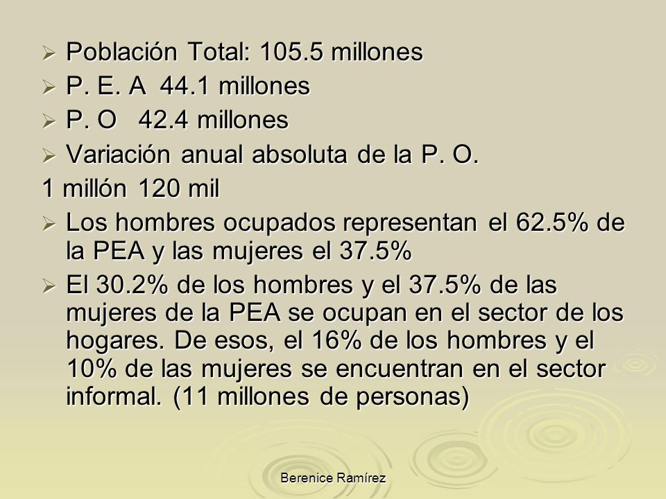 Población Total: 105.5 millones P. E. A 44.1 millones