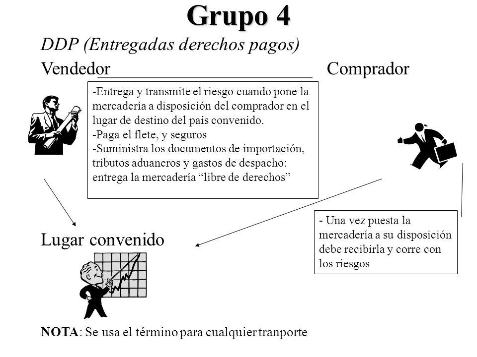 Grupo 4 DDP (Entregadas derechos pagos) Vendedor Comprador