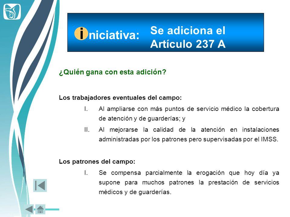 i niciativa: Se adiciona el Artículo 237 A