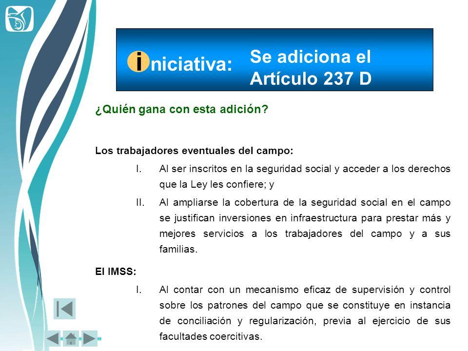 i niciativa: Se adiciona el Artículo 237 D
