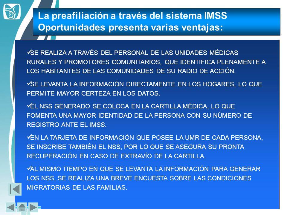 La preafiliación a través del sistema IMSS Oportunidades presenta varias ventajas: