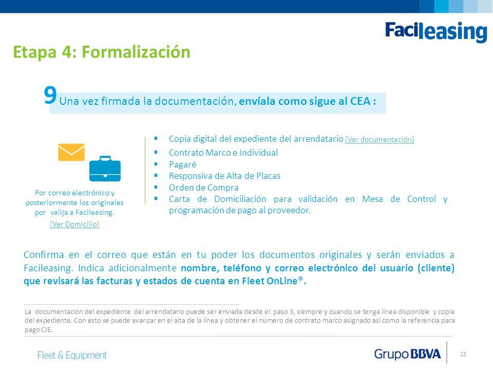 Etapa 4: Formalización 9. Una vez firmada la documentación, envíala como sigue al CEA :