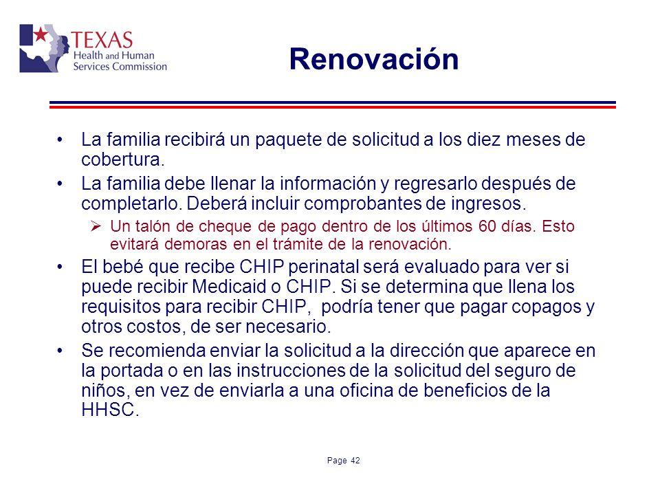 Renovación La familia recibirá un paquete de solicitud a los diez meses de cobertura.