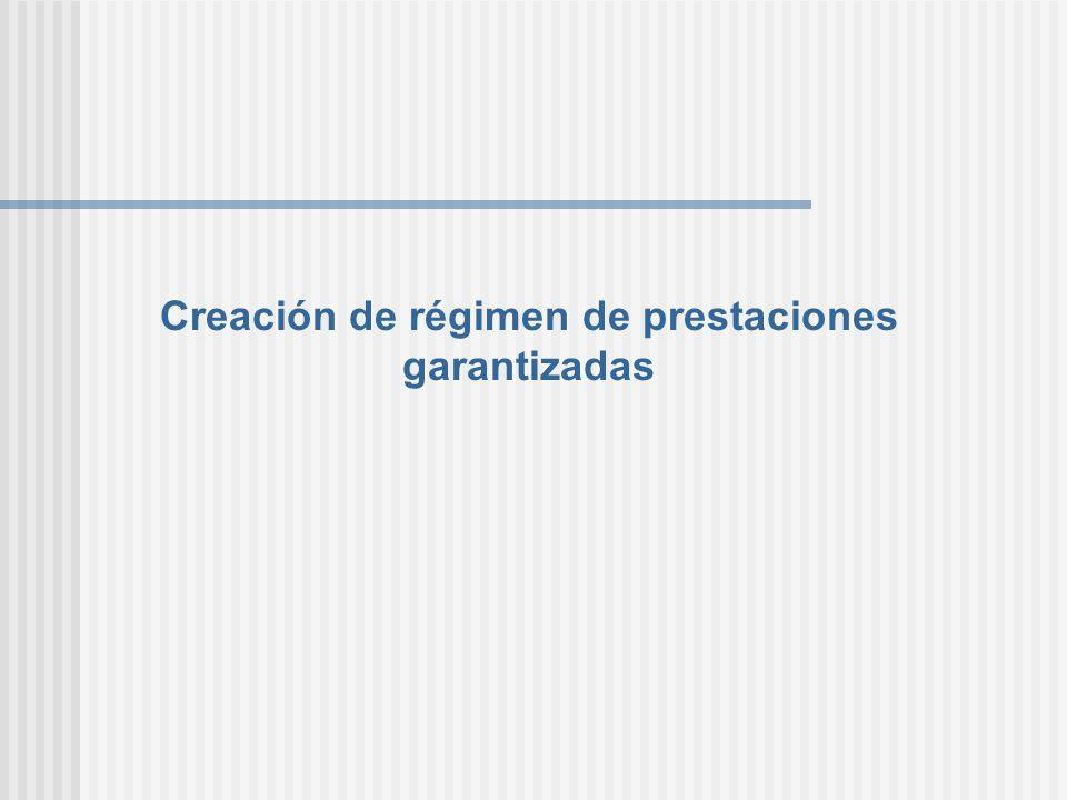 Creación de régimen de prestaciones garantizadas