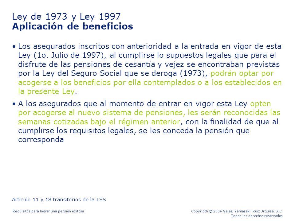 Ley de 1973 y Ley 1997 Aplicación de beneficios