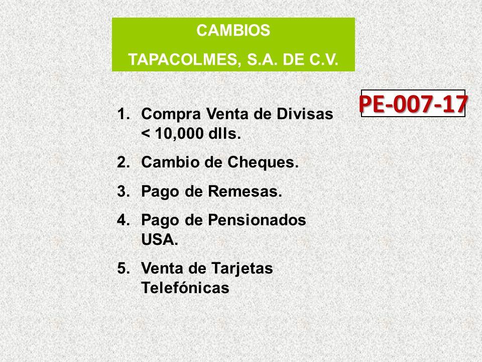 PE-007-17 CAMBIOS TAPACOLMES, S.A. DE C.V.