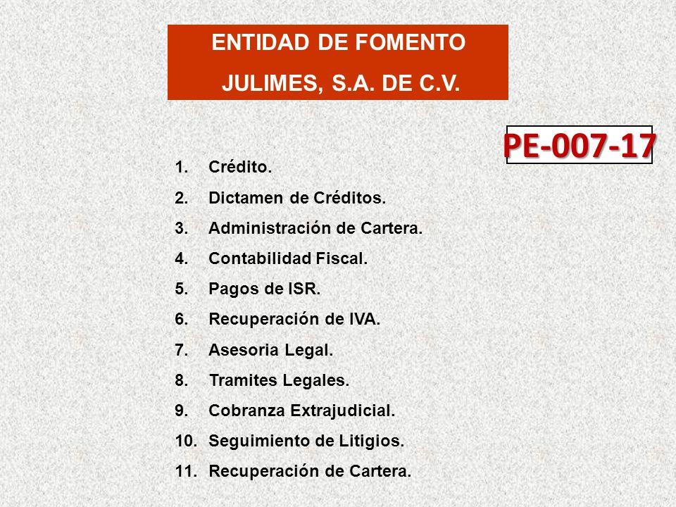 PE-007-17 ENTIDAD DE FOMENTO JULIMES, S.A. DE C.V. Crédito.