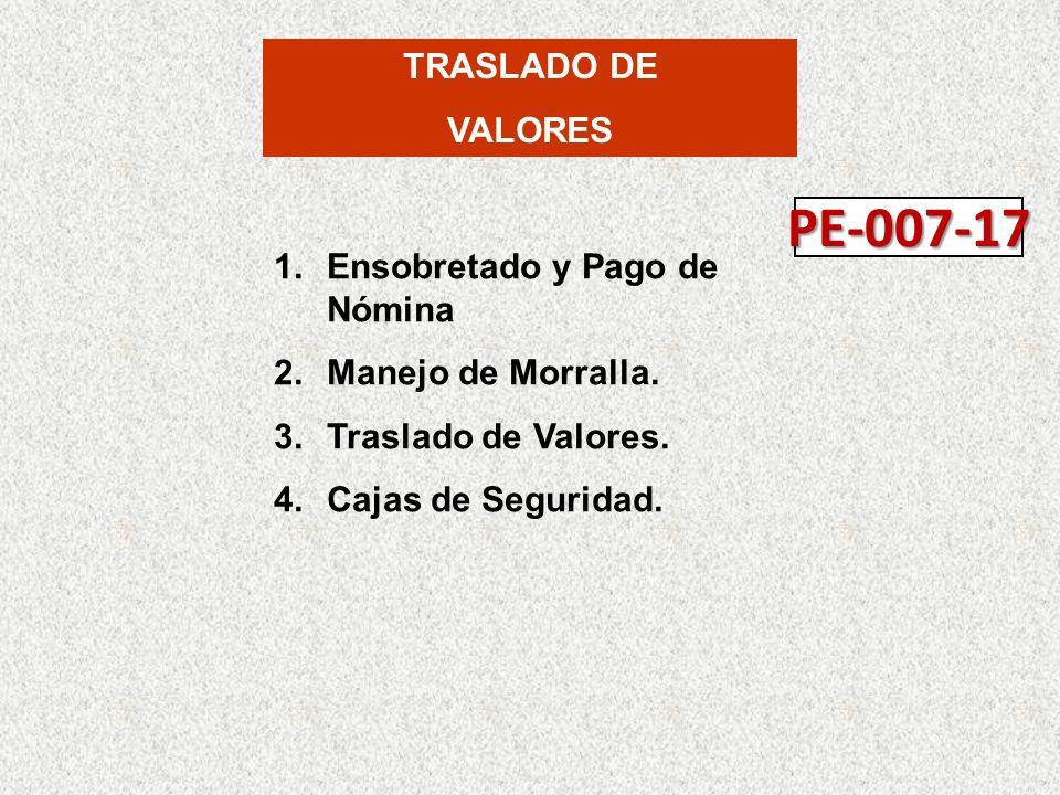PE-007-17 TRASLADO DE VALORES Ensobretado y Pago de Nómina