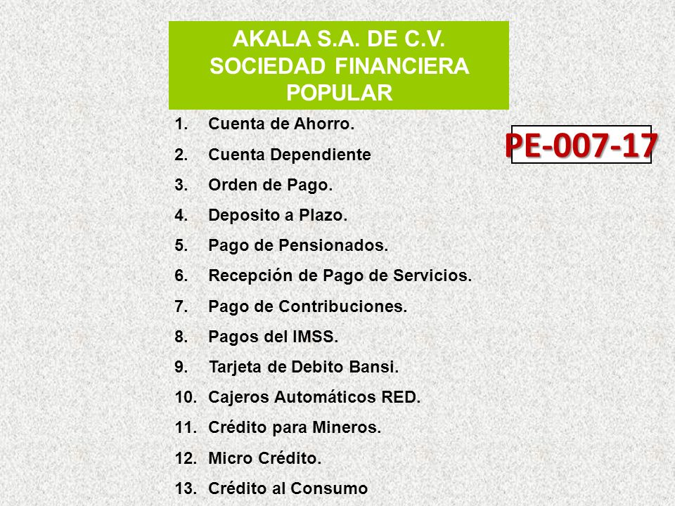 AKALA S.A. DE C.V. SOCIEDAD FINANCIERA POPULAR